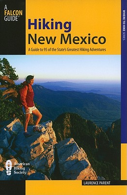 A Falcon Guide Hiking New Mexico By Parent, Laurence