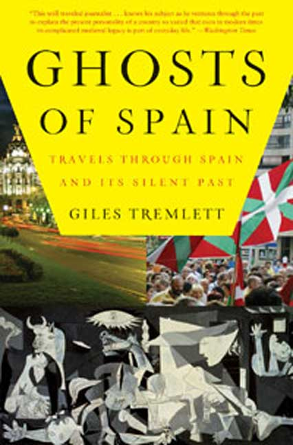 Ghosts of Spain By Tremlett, Giles