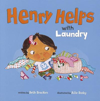 Henry Helps With Laundry By Bracken, Beth/ Busby, Ailie (ILT)