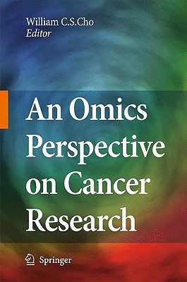 An Omics Perspective of Cancer Research By Cho, William C. S. (EDT)